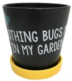 "6"" Nothing Bugs Me Planter #328922"